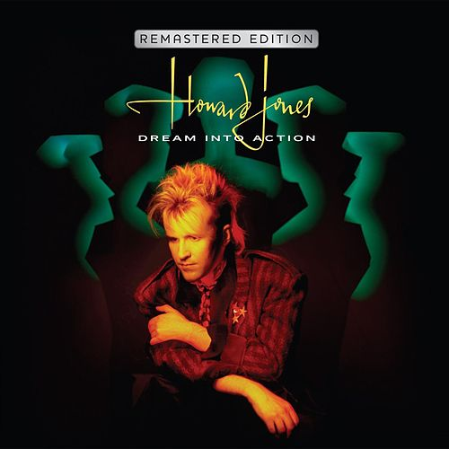 Dream Into Action (Deluxe Remastered & Expanded Edition) by Howard Jones