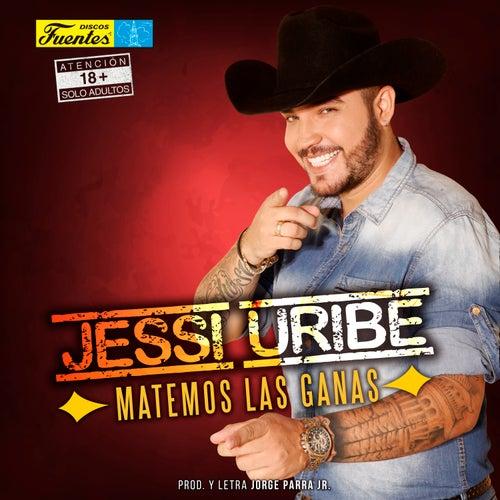 Matemos las Ganas de Jessi Uribe