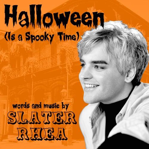 Halloween (Is a Spooky Time) von Slater Rhea