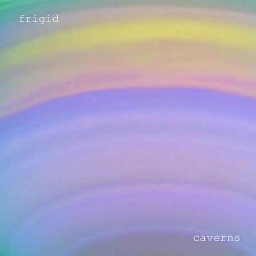 Caverns by Frigid