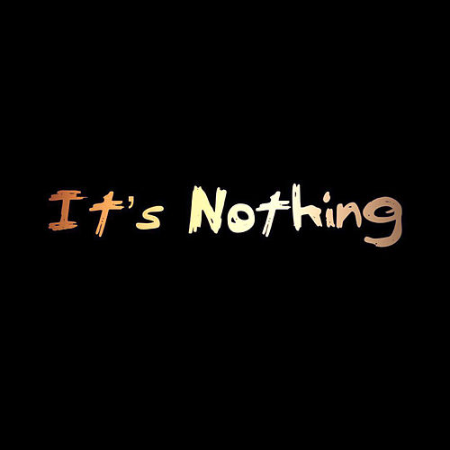 It's Nothing by TTC