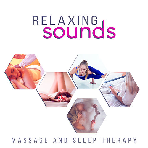 Relaxing Sounds: Massage and Sleep Therapy, Spa Music, Natural Ambiences for Yoga, Reiki and Meditation by Pure Spa Massage Music