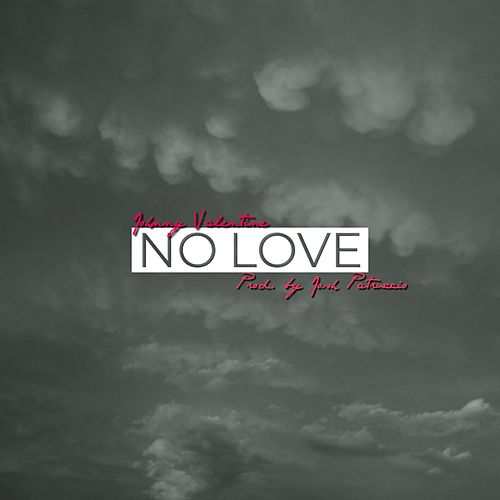 No Love by Johnny Valentine