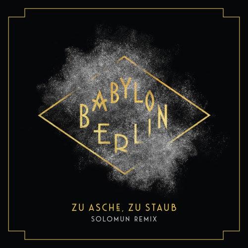 Zu Asche, Zu Staub (Solomun Remix; Music from the Original TV Series