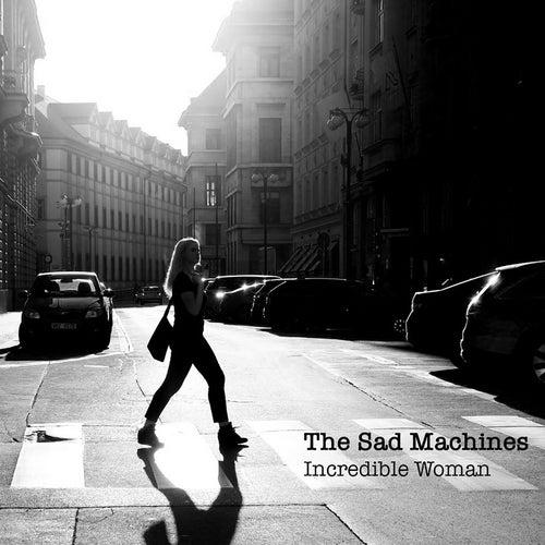 Incredible Woman de The Sad Machines
