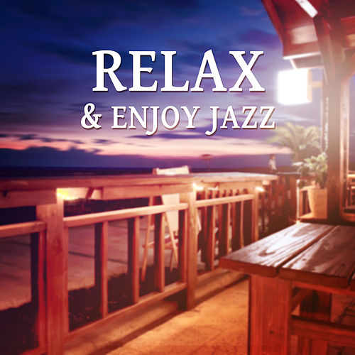 Relax & Enjoy Jazz – Jazz Sounds for Cafe & Restaurant, Most Relaxing Music to Improve Your Mood, Relaxing, Cafe Jazz, Simple and Beautiful by Piano Jazz Background Music Masters