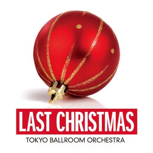 Last Christmas (Single Version) von Tokyo Ballroom Orchestra