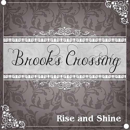 Rise and Shine by Brooks Crossing