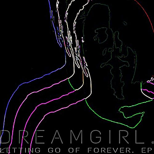 Letting Go of Forever EP by Dreamgirl
