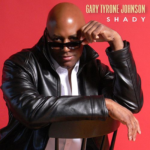 Shady by Gary Tyrone Johnson