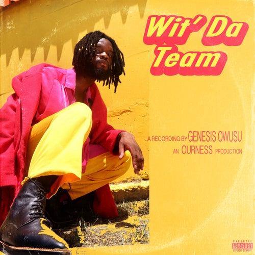 Wit' Da Team de Genesis Owusu