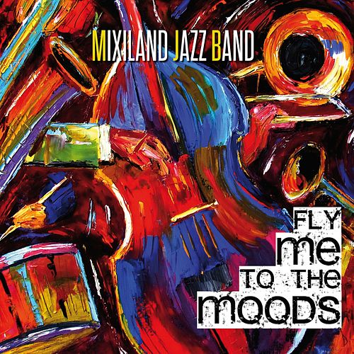 Fly Me to the Moods by Mixiland Jazz Band
