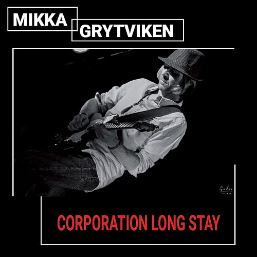 Corporation Long Stay de Mikka Grytviken