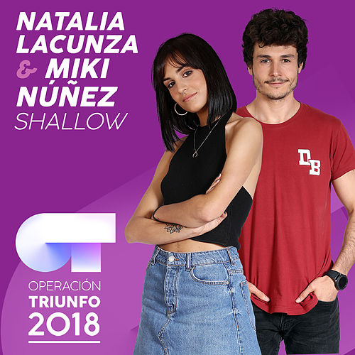 Shallow (Operación Triunfo 2018) by Natalia Lacunza