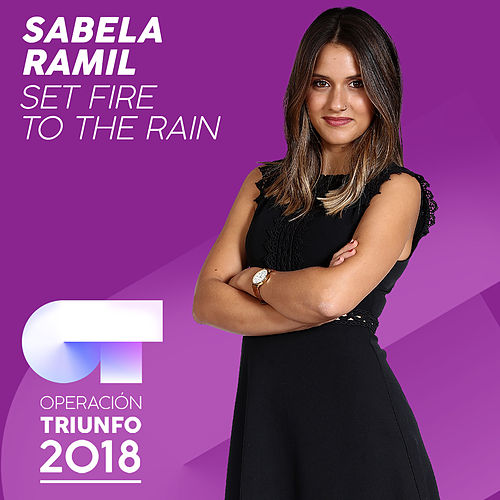 Set Fire To The Rain (Operación Triunfo 2018) by Sabela Ramil