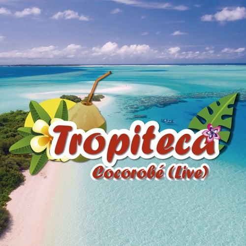 Tropiteca / Cocorobé (Live) von Various Artists