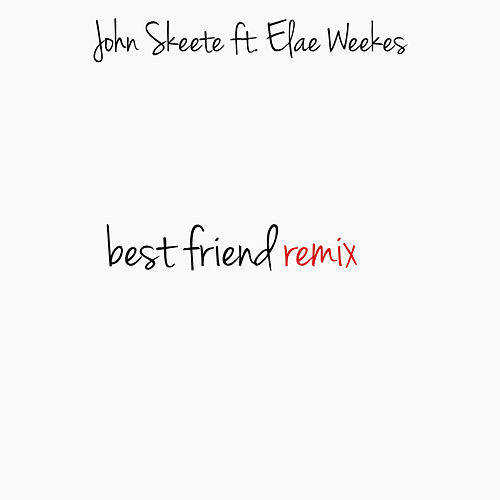 Best Friend (Remix) de John Skeete