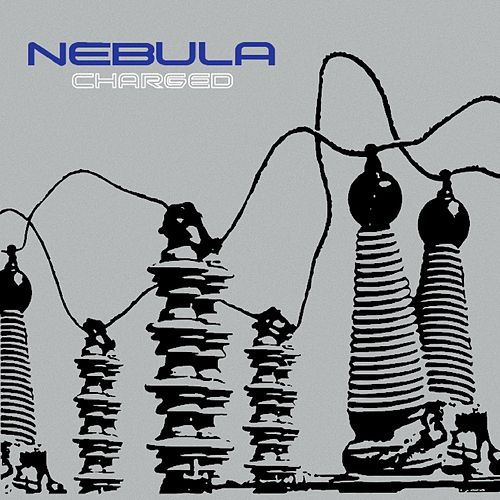 Charged (Remastered) by Nebula