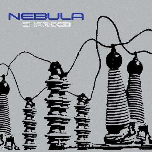 Charged (Remastered) de Nebula