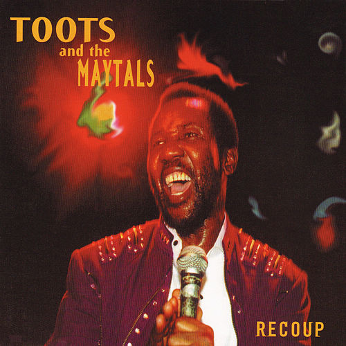 Recoup de Toots and the Maytals