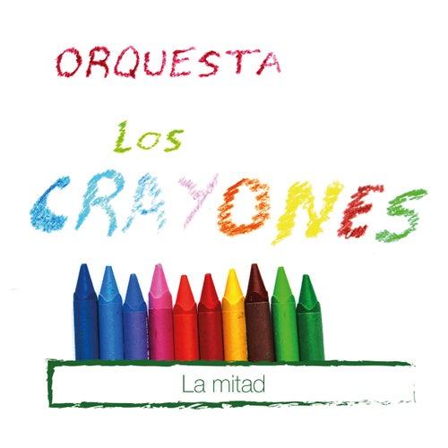 La Mitad by Orquesta Los Crayones