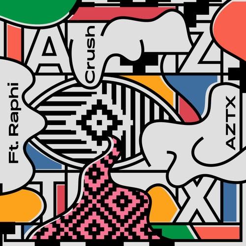 Crush (feat. Raphi) by Aztx