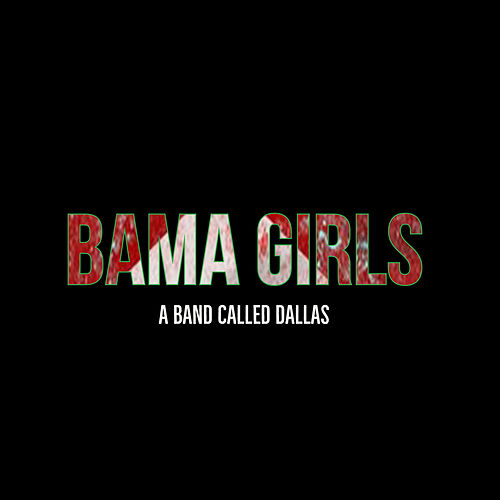 Bama Girls de A Band Called Dallas