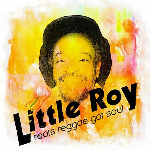 Roots Reggae Got Soul de Little Roy