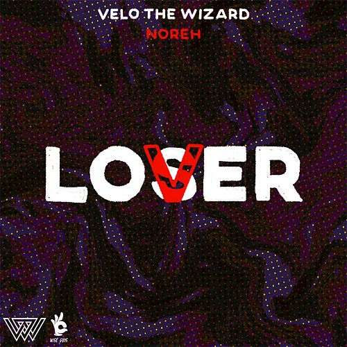 Loser Lover von Velo The Wizard