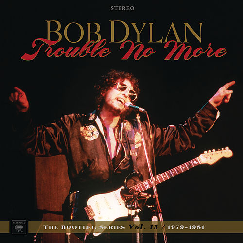 Trouble No More: The Bootleg Series, Vol. 13 / 1979-1981 (Live) de Bob Dylan