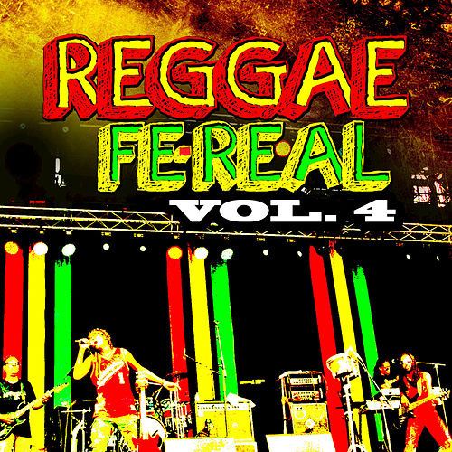 Reggae fe Real, Vol. 4 by Various Artists