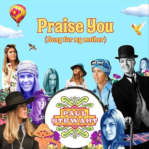 Praise You (Song for My Mother) by Paul Stewart