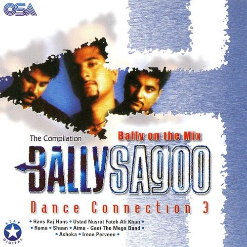 Dance Connection 3 - The Compilation von Bally Sagoo