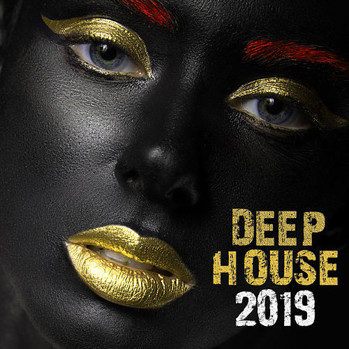 Deep House 2019 by Various Artists