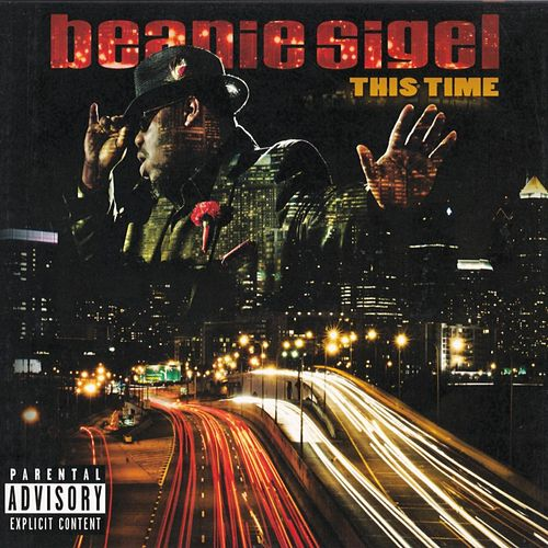 This Time by Beanie Sigel