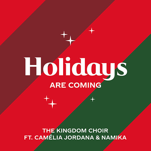 Holidays Are Coming (from the Coca-Cola Campaign) von The Kingdom Choir