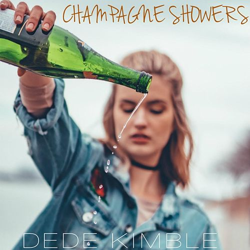Champagne Showers by Dede Kimble
