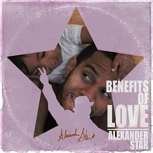 Benefits of Love de Alexander Star