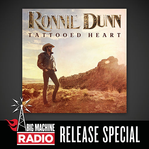 Tattooed Heart (Big Machine Radio Album Release Special) by Ronnie Dunn