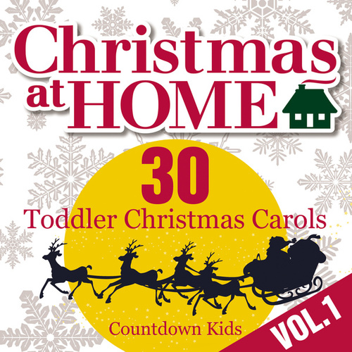 Christmas at Home: 30 Toddler Christmas Carols, Vol. 1 by The Countdown Kids