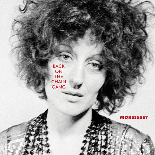 Back on the Chain Gang de Morrissey