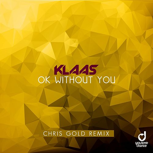 Ok Without You (Chris Gold Remix) by Klaas