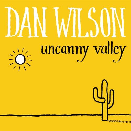 Uncanny Valley by Dan Wilson