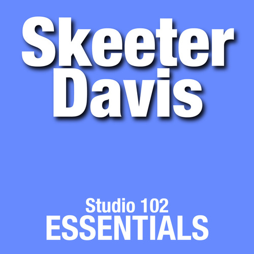 Skeeter Davis: Studio 102 Essentials von Skeeter Davis