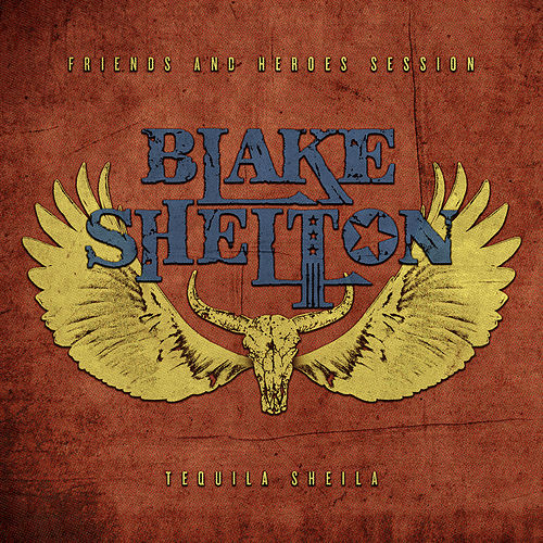 Tequila Sheila (Friends and Heroes Session) von Blake Shelton