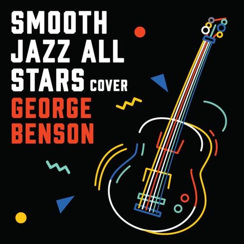 Smooth Jazz Renditions of George Benson von Smooth Jazz Allstars