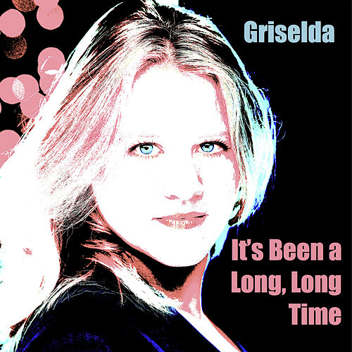It's Been a Long, Long Time by Griselda