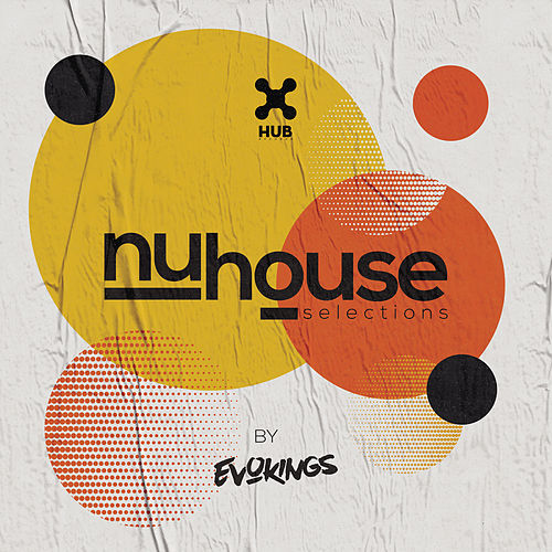Nu House Selections by Evokings by Various Artists