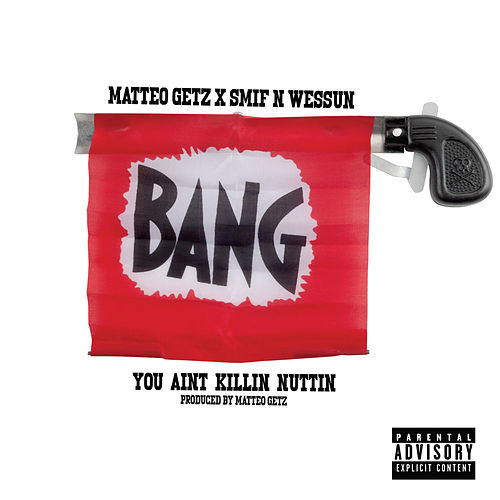 You Ain't Killin' Nuttin von Matteo Getz