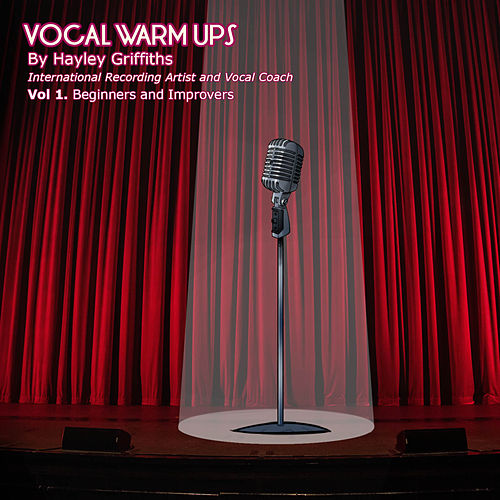 Vocal Warm Ups, Vol. 1 Beginners and Improvers by Hayley Griffiths